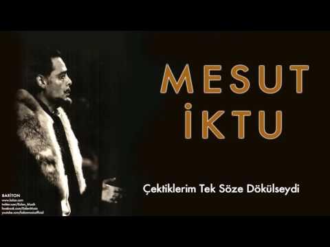 Mesut İktu - Çektiklerim Tek Söze Dökülseydi [ Bariton © 2009 Kalan Müzik ]