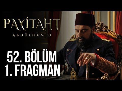 Payitaht Abdülhamid 52. Bölüm 1. Tanıtım