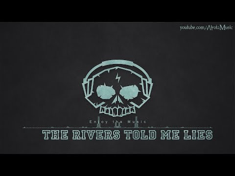 The Rivers Told Me Lies by Daniel Gunnarsson - [Acoustic Group Music]