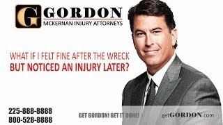 Car or Big Truck Wreck | What if I Felt Fine and Notice an Injury Later | Get Gordon McKernan