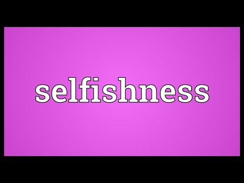 Selfishness Meaning