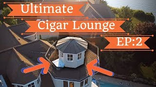 ULTIMATE CIGAR LOUNGE! - Man Cave In a Lighthouse Part: 2