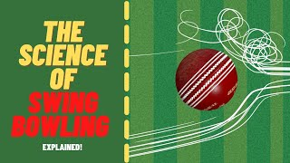 The Science of Swing Bowling EXPLAINED ! (E)
