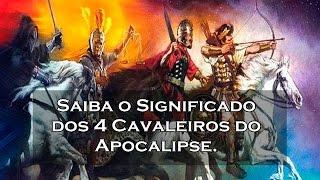 Saiba o Significado dos 4 Cavaleiros do Apocalipse.