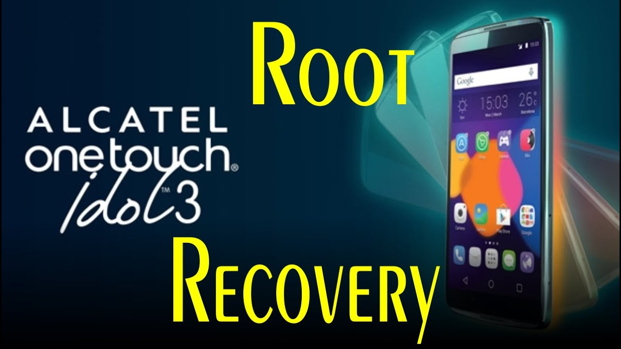 Tct alcatel onetouch idol 3 5 idol3 6045k android root