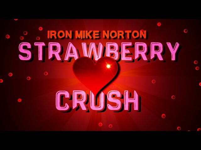 Iron Mike Norton - Strawberry Crush (Official Video)
