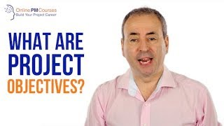 Project Management in Under 5: What are Project Objectives?