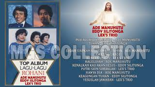 Download lagu Full Top Album Lagu - Lagu Rohani Ade Manuhutu - Eddy Silitonga - Lex's Trio