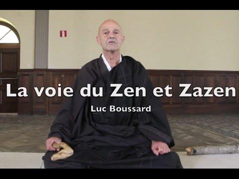 La voie du Zen et Zazen - Luc Boussard