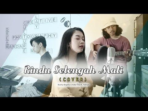 Rindu Setengah Mati - D'Masiv (Cover) by Kilal Ista & Regitta Echa ft. Adrian