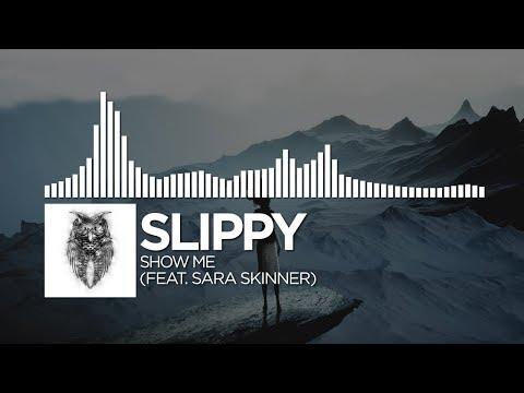 Slippy - Show Me (feat. Sara Skinner)