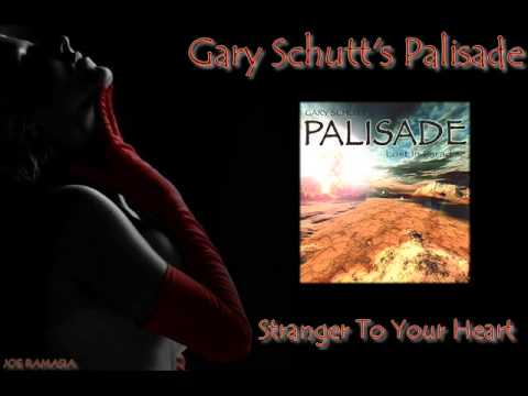 Gary Schutt's Palisade ♠ Stranger To Your Heart ♠ HQ