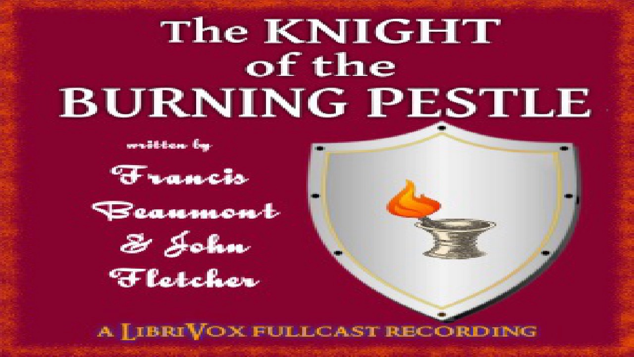 knight of the burning pestle review The knight of the burning pestle is a play written in 1607 by francis beaumont, an english playwright during the reign of james i, and a younger contemporary of william shakespeare the play is a comedy, and much of its humor is farcical.