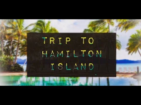 TRIP TO HAMILTON ISLAND !!!