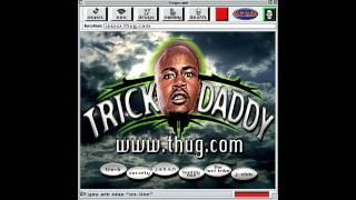 Trick Daddy - Livin In A World