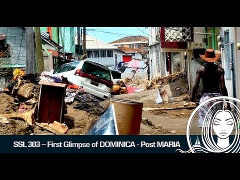 SSL 303 ~ FIrst glimpse of DOMINICA post HURRICANE MARIA