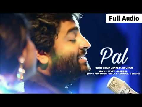 PAL  ak pal Arijit Singh || Shreya Ghoshal Song ||  Jalebi 2018 Javed   Mohsin Mp3