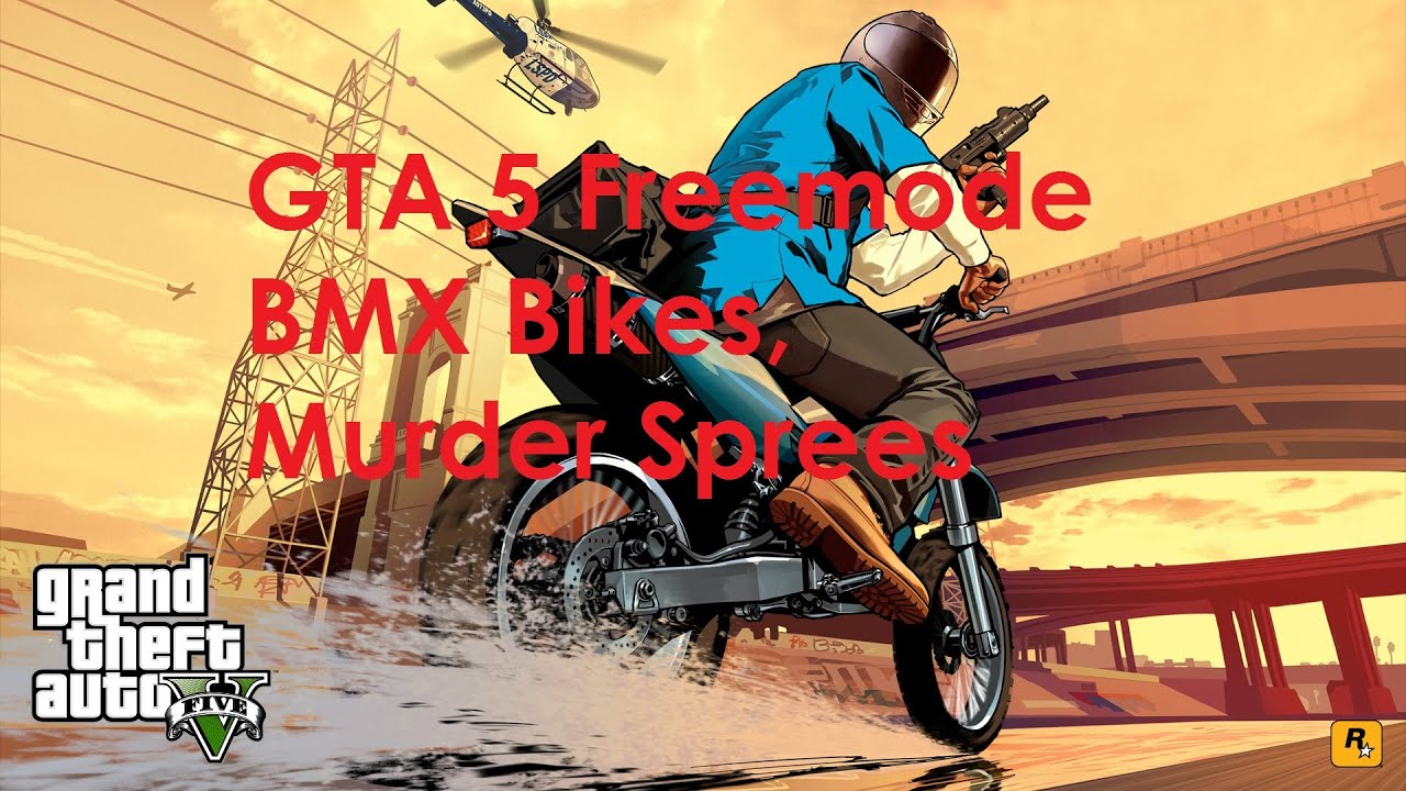 GTA 5 Freemode BMX Bikes, Murder Spree - YouTube