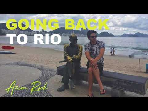 Going Back to Rio by Azim Rock