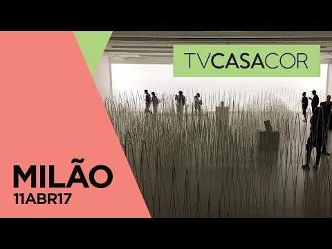 Milan Design Week 2017: Nendo, Fornasetti, Galeria Vittorio Emanuele e mais no TV CASACOR