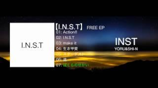 INSTのYORUです!! この度、SHI-NとのユニットであるINSTからFREE EPを作...