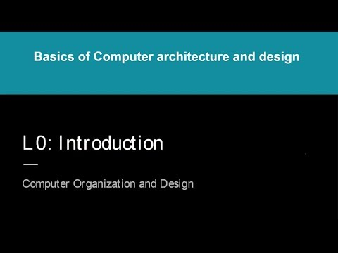 Introduction To Computer Organization And Design Youtube