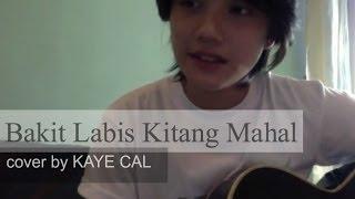 Bakit Labis Kitang Mahal - Lea Salonga (KAYE CAL Acoustic Cover)