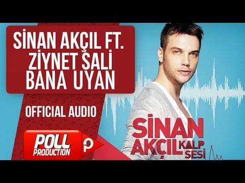 Sinan Akçıl Ft. Ziynet Sali - Bana Uyan - ( Official Audio )