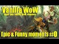Vanilla World of Warcraft Funny and Epic moments - Pilot (submit your clips)
