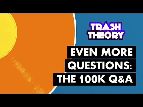 Even More | Trash Theory 100K Q&A