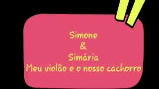 Meu violão e o nosso cachorro-Simone & Simária (lyrics)