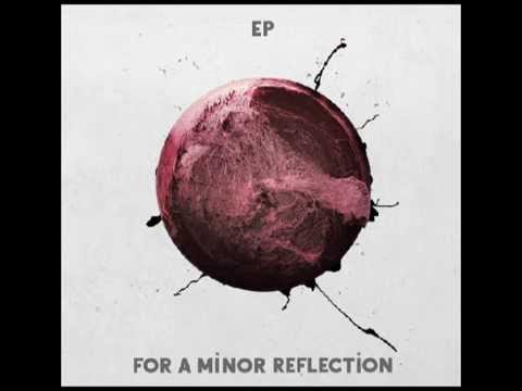 For A Minor Reflection - EP (Full Album)