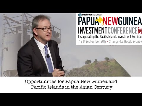 Opportunities for Papua New Guinea and Pacific Islands in the Asian Century