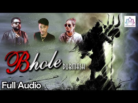 Bum Bum Bhole Bhole || Bhole Dubmash || Jai Verma || Latest Hindi Audio  Song 2016