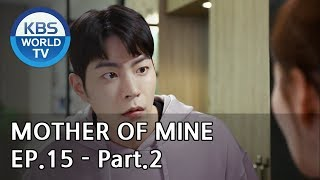 Mother of Mine   세상에서 제일 예쁜 내 딸 EP.15 - Part.2 [ENG, CHN, IND]