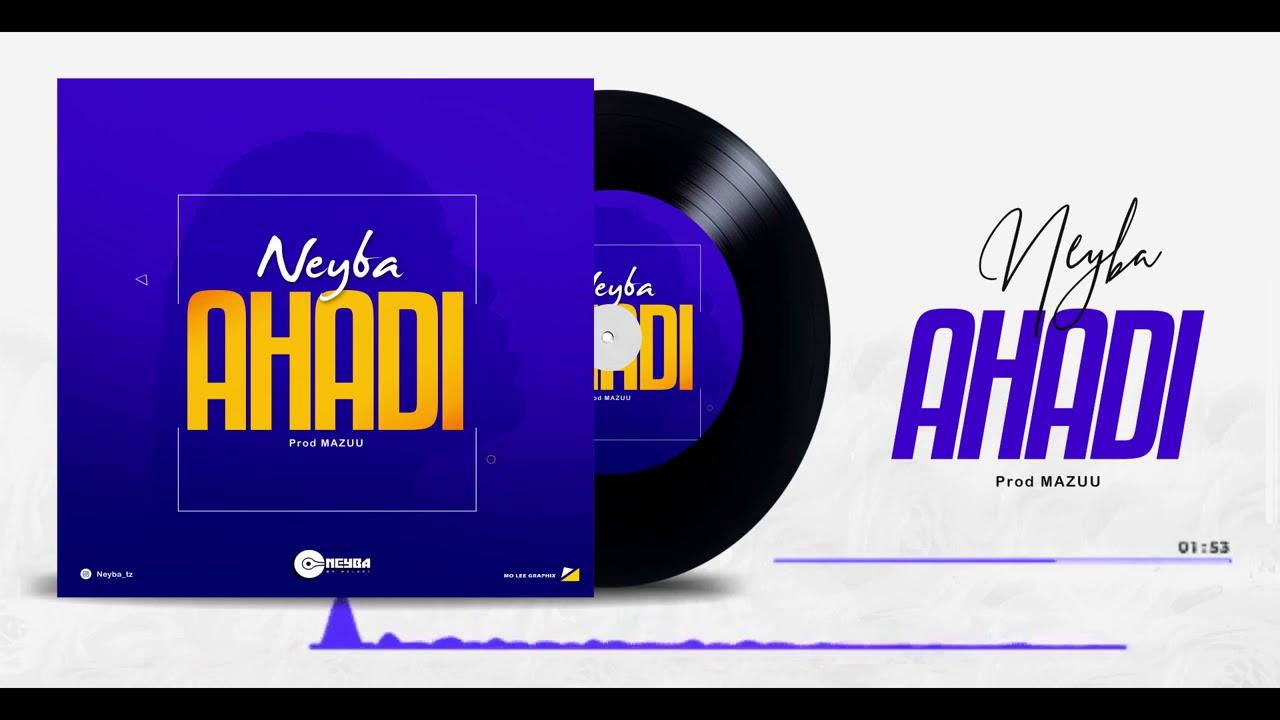 Neyba  -  Ahadi  (Official Audio)