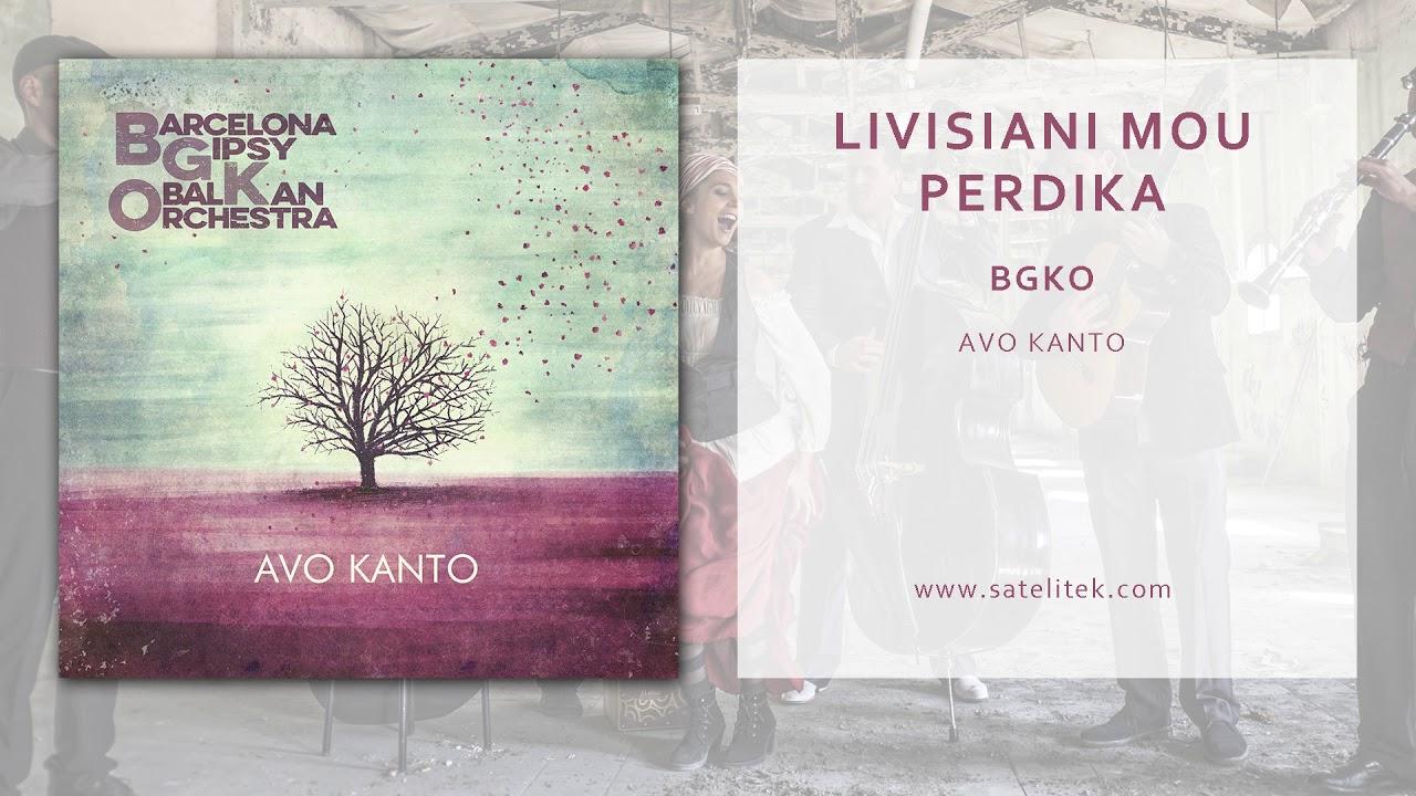 Barcelona Gipsy balKan Orchestra - Livisiani mou perdika (Official Single)