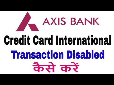 Axis Bank Credit Card International Transaction Disabled
