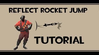 TF2 Reflect Rocket Jump Tutorial