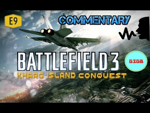 BATTLEFIELD3 : E9  COMMENTARY Air Take Downs! | Viper | JET | Kharg Island | Conquest  (Multiplayer)