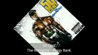 Download 50 Cent - The Massacre - Piggy Bank MP3 song and Music Video