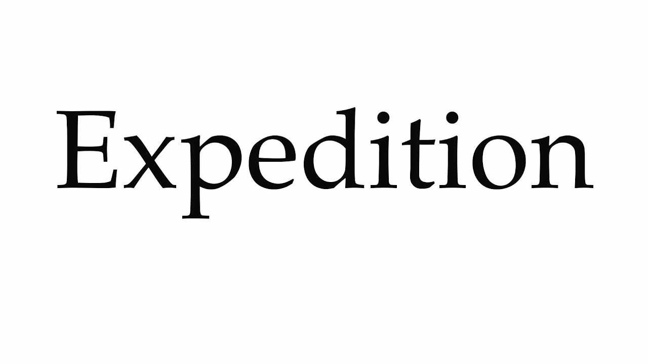 How to Pronounce Expedition