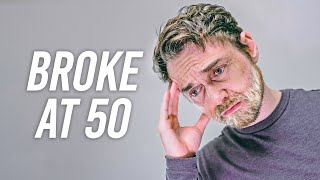 Broke at 50 - What to do? (3 Steps To Retire)