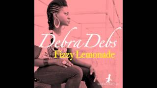 Debra Debs - Fizzy Lemonade (Reel People Remix)