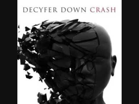 Decyfer Down - Crash - Over My Head