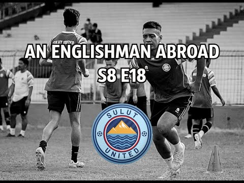 VISITING PEDANG   Sulut United   S8E18   AN ENGLISHMAN ABROAD   FM21  Football Manager 2021  