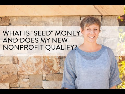 """What Is """"Seed"""" Money and Does My New Non Profit Qualify?"""