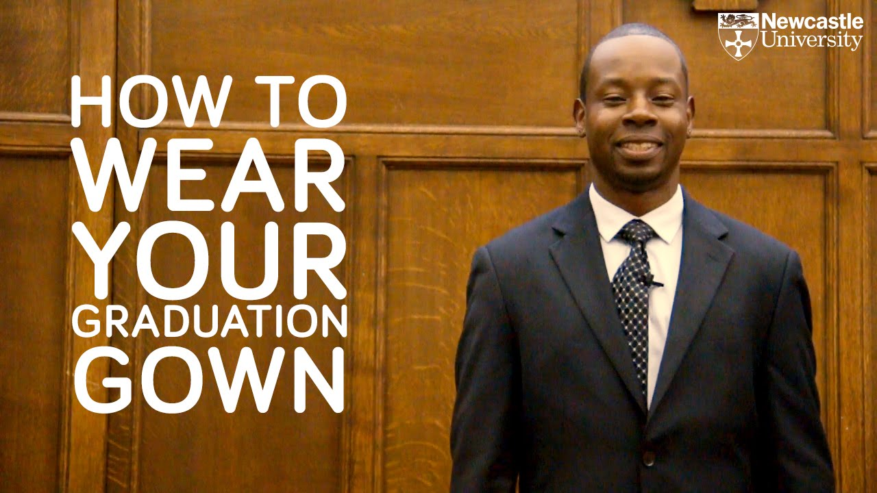 How To Wear A Graduation Gown from Newcastle University - YouTube