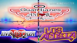 *Mix* Los Acosta,Industria Del Amor y Guardianes Del Amor*
