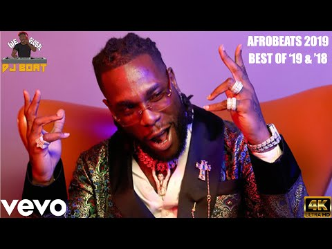 AFROBEATS 2019  Mix  AFROBEATS 2020  MiX  AFROBEATS BEST &39;19 DJ BOAT BEST OF '19 '18